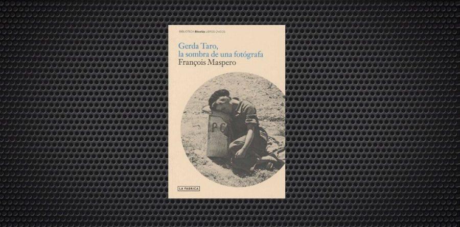 Gerda Taro la sombra de una fotografa