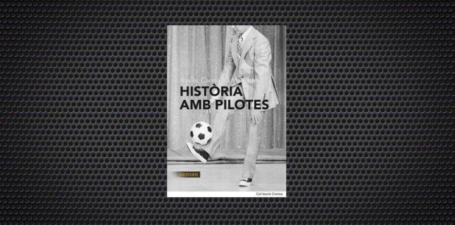 Xavier Carmaniu Historia amb pilotes
