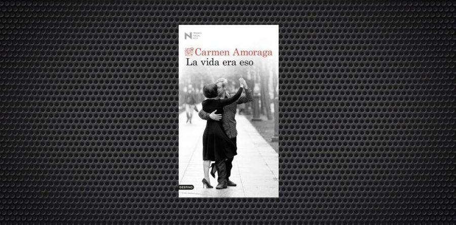 La vida era eso Carmen Amoraga