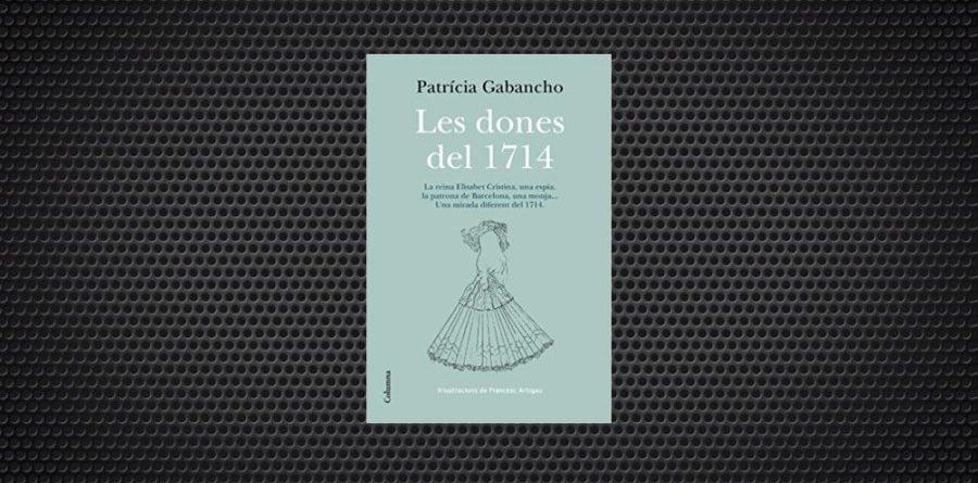 Les dones de 1714 Patricia Gabancho def