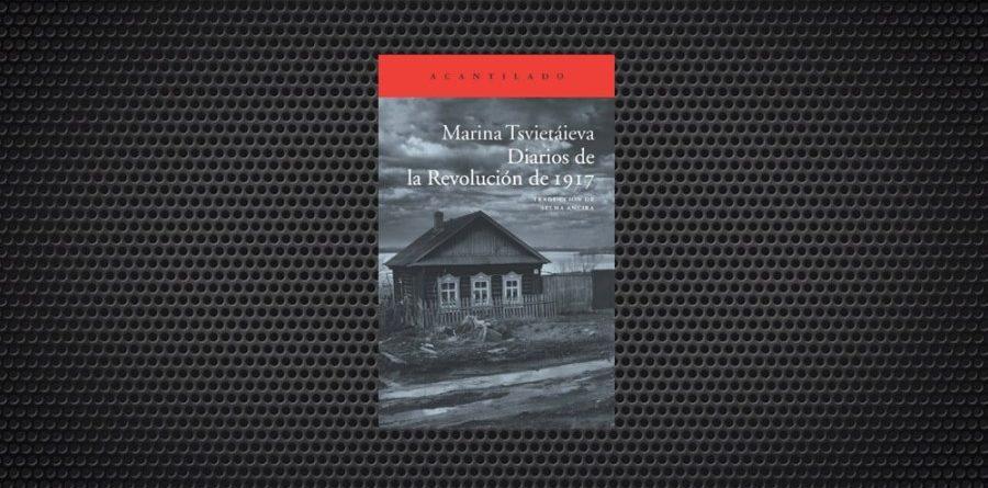 Marina Tsvietaieva Diarios de la Revolución de 1917
