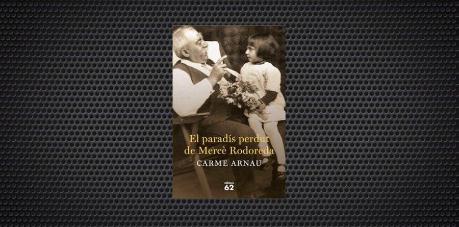 El paradís perdut de Mercè Rodoreda Carme Arnau