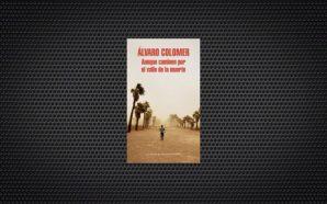 Alvaro Colomer Aunque caminen por el valle de la muerte