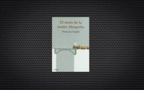 Francisco Candel El santo de la madre Margarita