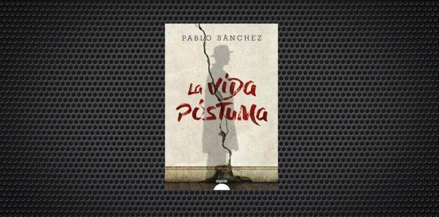 la vida postuma pablo sanchez (1) (1)