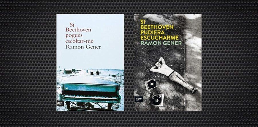 Si Beethoven pogués escoltar-me. Ramon Gener